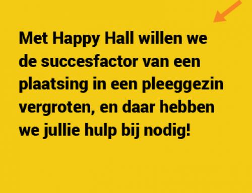 Happy Hall zoekt pleeggezinnen